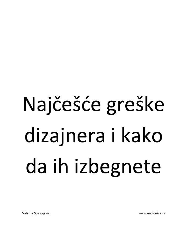 Najčešde greškedizajnera i kakoda ih izbegneteValerija Spasojevid,   www.eucionica.rs