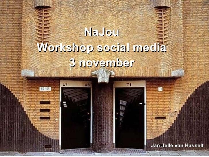 Ymere Social Media, facts & figures NaJou Workshop social media 3 november Jan Jelle van Hasselt