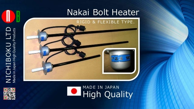 Nakai Bolt Heater RIGID & FLEXIBLE TYPE. High Quality MADE IN JAPAN NICHIBOKULTD MadeinJapanHighQualityProducts