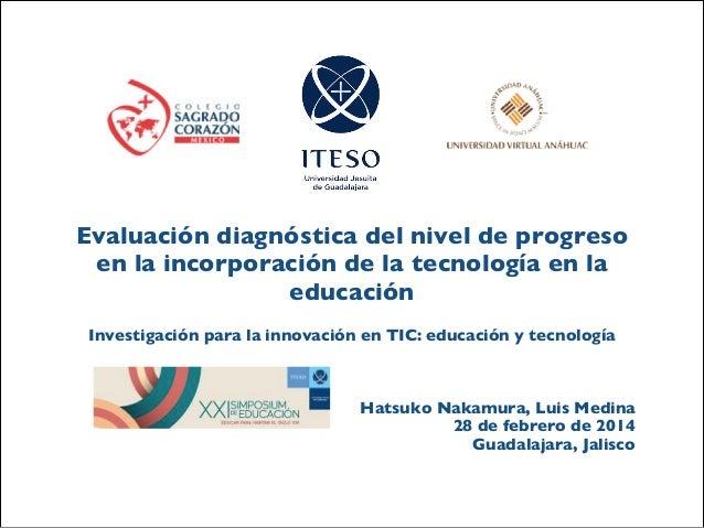 Evaluación diagnóstica del nivel de progreso en la incorporación de la tecnología en la educación      Investigación para ...