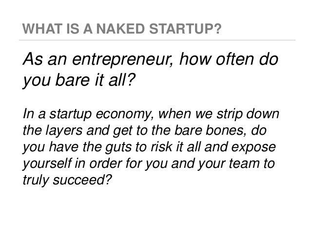 Naked startups - Lessons from the startup economy Slide 2