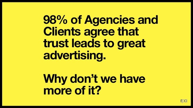 """""""Get with it. Think more. Embrace your potential and shake off your stupid, dated internal ways."""" CLIENT TO AGENCY:"""