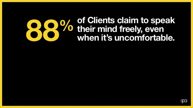 But among Agency leaders who frequently interact with Clients, the number who agree this is true falls to: 36% of Clients ...