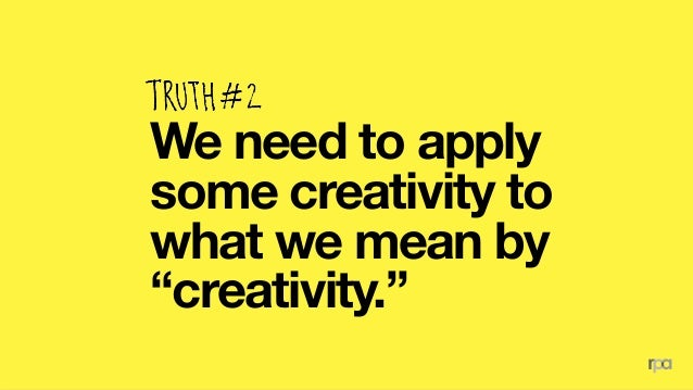 of Agencies and Clients agree we don't have a shared definition of creativity. 2/3