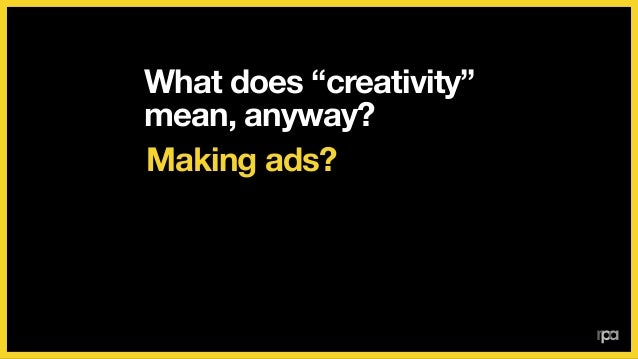 How much could the best creative work potentially move your business? 26% 48% 77%