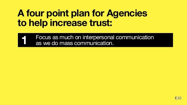 A four point plan for Agencies to help increase trust: Work with our clients to define and better understand 
