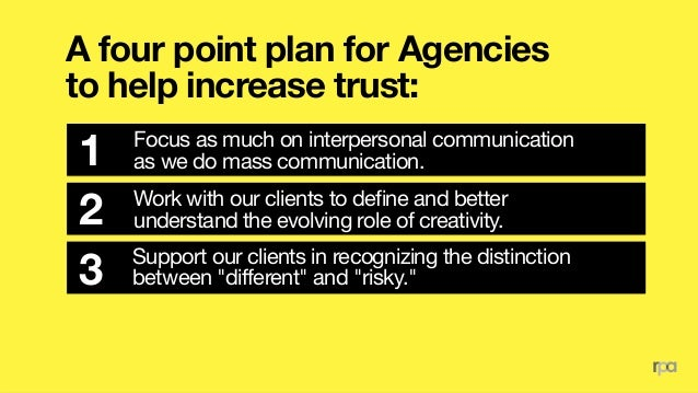 A four point plan for Agencies to help increase trust: Practice the art of business as much 