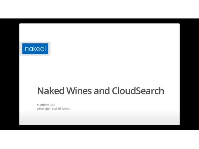 Amazon CloudSearch User Talk - Naked Wines
