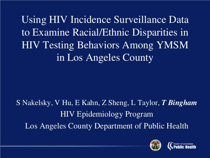 Using HIV Incidence Surveillance Data to Examine Racial/Ethnic Disparities in HIV Testing Behaviors Among YMSM        in L...