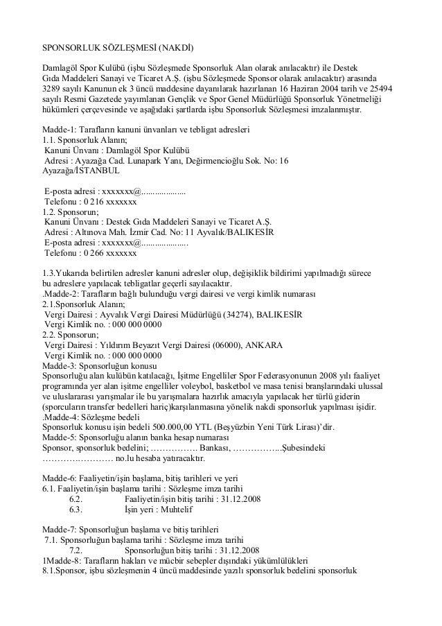 SPONSORLUK SÖZLEŞMESİ (NAKDİ) Damlagöl Spor Kulübü (işbu Sözleşmede Sponsorluk Alan olarak anılacaktır) ile Destek Gıda Ma...