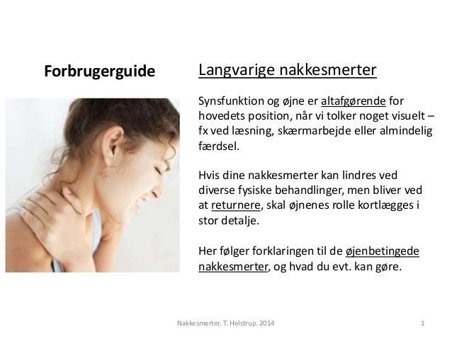 Forbrugerguide Langvarige nakkesmerter  Synsfunktion og øjne er altafgørende for  hovedets position, når vi tolker noget v...