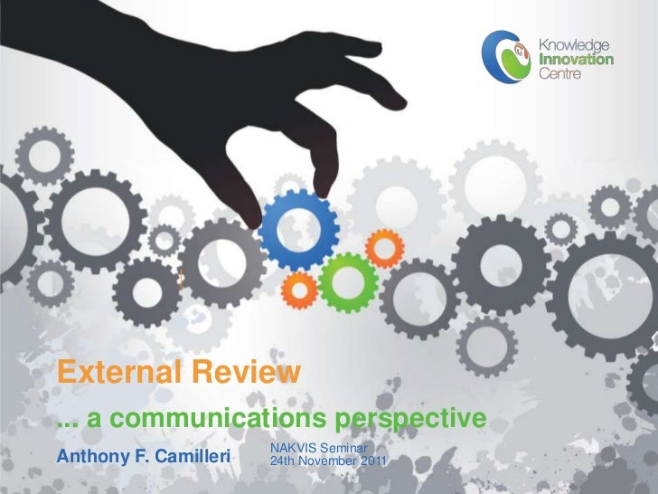 External Review... a communications perspective                       NAKVIS SeminarAnthony F. Camilleri   24th November 2...
