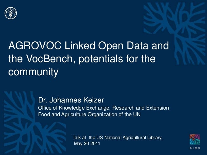 AGROVOC Linked Open Data and the VocBench, potentials for the community<br />Dr. Johannes Keizer<br />Office ofKnowledge E...