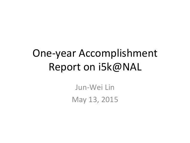 One-year Accomplishment Report on i5k@NAL Jun-Wei Lin May 13, 2015