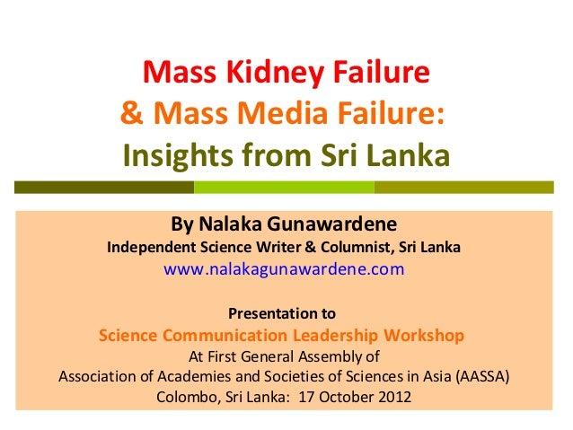 Mass Kidney Failure        & Mass Media Failure:        Insights from Sri Lanka                By Nalaka Gunawardene      ...