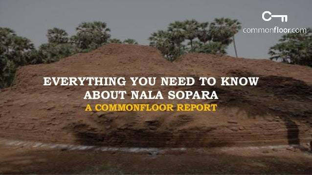 EVERYTHING YOU NEED TO KNOW ABOUT NALA SOPARA A COMMONFLOOR REPORT