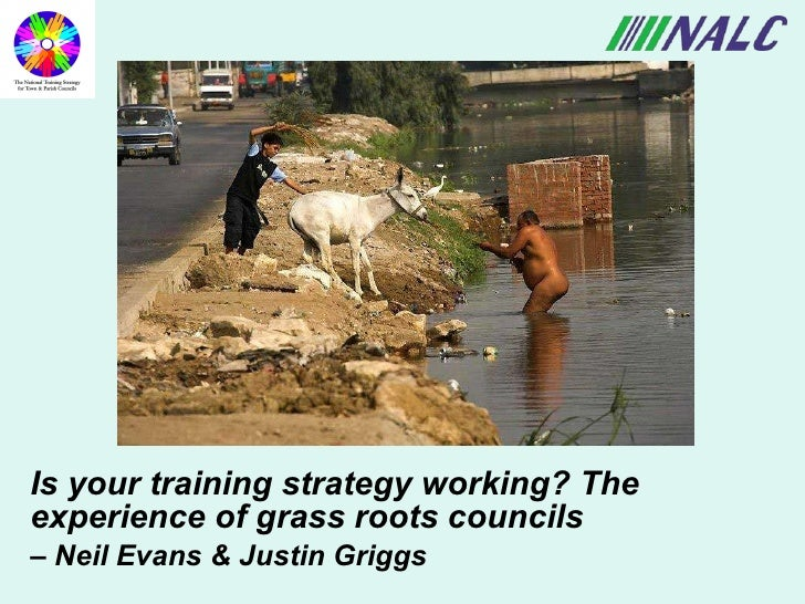 Is your training strategy working? The experience of grass roots councils –  Neil Evans & Justin Griggs