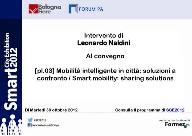 L'accesso dei bus turistici nelle aree urbane –Verso uno standard nazionale?Leonardo Naldini30 Ottobre 2012Bologna, Smart ...