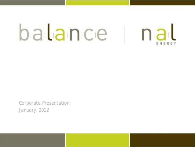 Corporate Presentation January, 2012