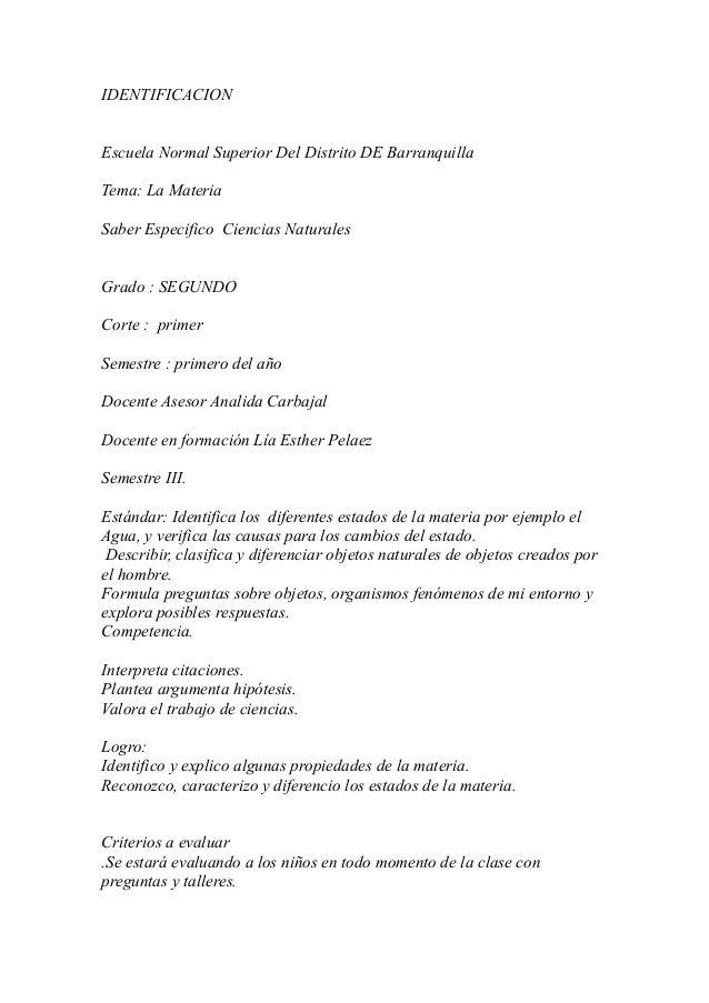 IDENTIFICACIONEscuela Normal Superior Del Distrito DE BarranquillaTema: La MateriaSaber Especifico Ciencias NaturalesGrado...
