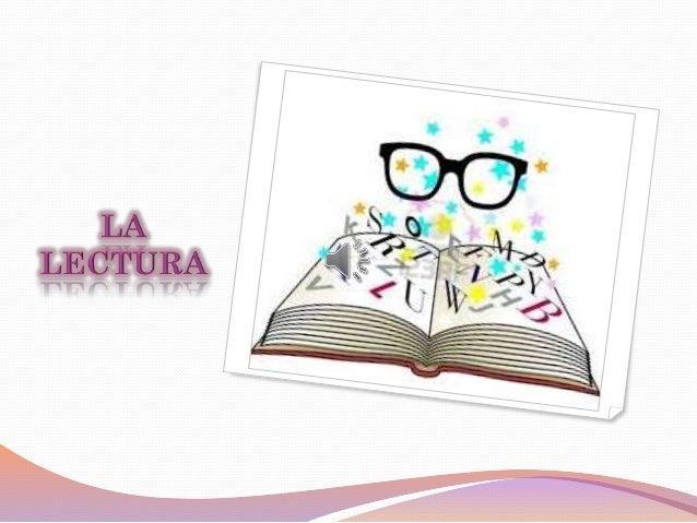  Introducción………………..…………………………………………………………………………………...….1  ¿Que Es La Lectura?............................................
