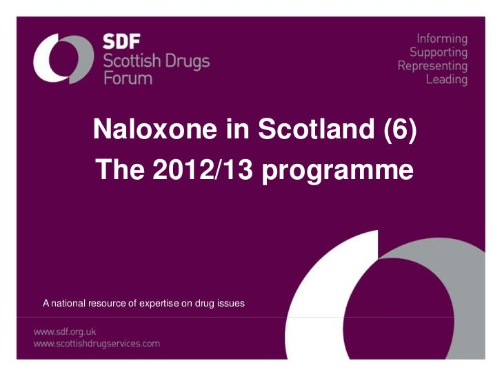 Naloxone in Scotland (6)           The 2012/13 programmeA national resource of expertise on drug issues