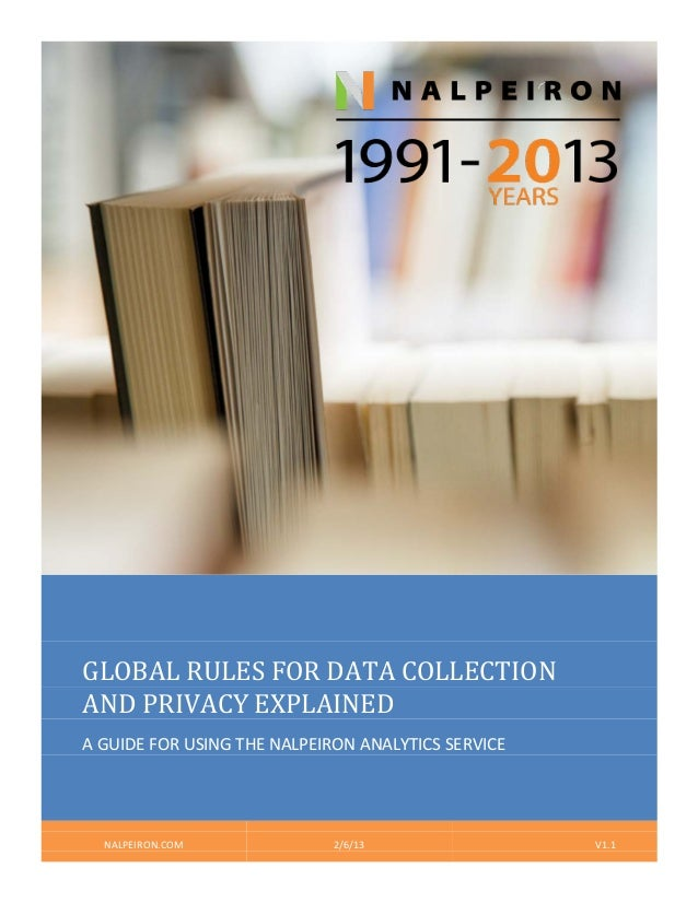 GLOBAL RULES FOR DATA COLLECTION AND PRIVACY EXPLAINED A GUIDE FOR USING THE NALPEIRON ANALYTICS SERVICE NALPEIRON.COM 2/6...