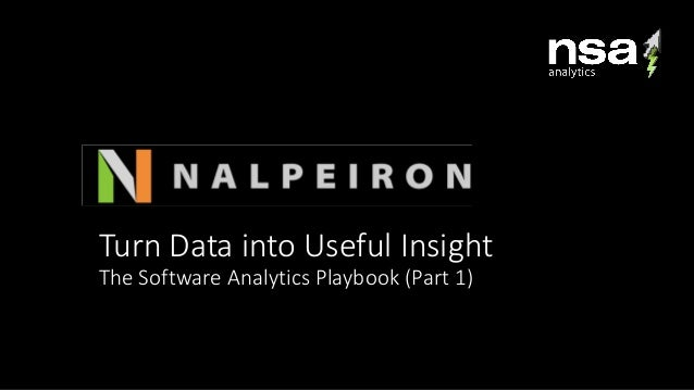 Turn Data into Useful Insight The Software Analytics Playbook (Part 1)