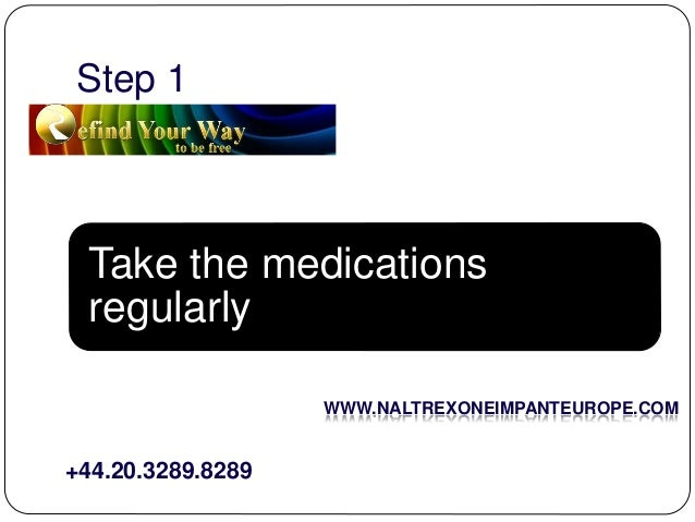 Naltrexone chip follow up. How to take care of Naltrexone implant Slide 2