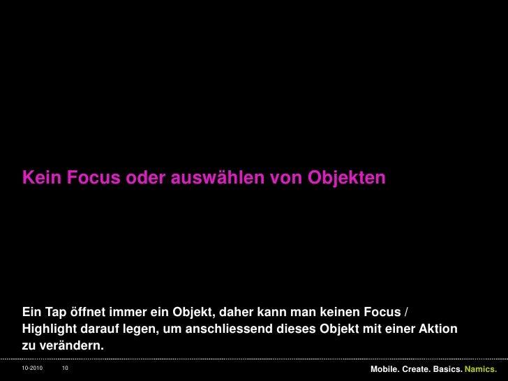 Kein Focus oder auswählen von Objekten<br />Ein Tap öffnet immer ein Objekt, daher kann man keinen Focus / Highlight darau...