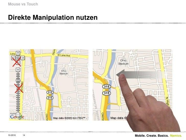Direkte Manipulation nutzen<br />Mouse vs Touch<br />14<br />Mobile. Create. Basics. <br />10-2010<br />