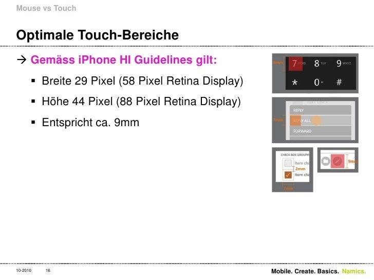 Optimale Touch-Bereiche<br />GemässiPhone HI Guidelines gilt:<br />Breite 29 Pixel (58 Pixel Retina Display)<br />Höhe 44 ...
