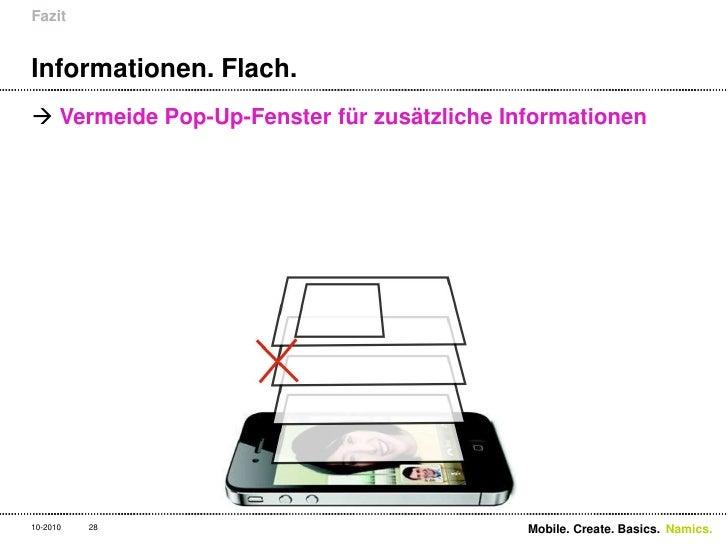 Informationen. Flach. <br />Vermeide Pop-Up-Fenster für zusätzliche Informationen<br />Fazit<br />28<br />Mobile. Create. ...