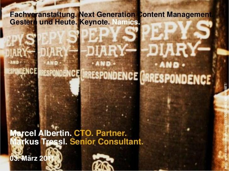 Fachveranstaltung. Next Generation Content Management.Gestern und Heute. Keynote. Namics.<br />http://www.flickr.com/photo...