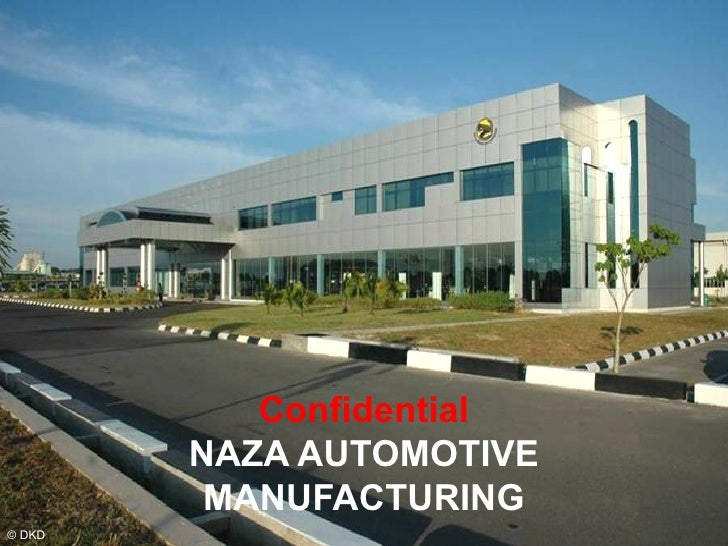 Confidential NAZA AUTOMOTIVE MANUFACTURING © DKD