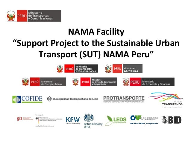 "NAMA Facility ""Support Project to the Sustainable Urban Transport (SUT) NAMA Peru"""