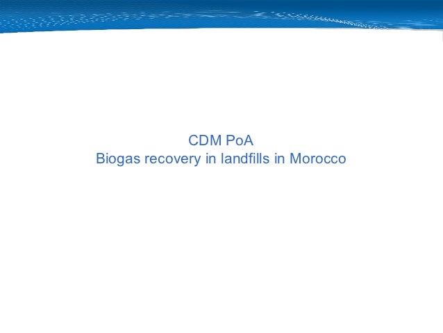 CDM PoABiogas recovery in landfills in Morocco