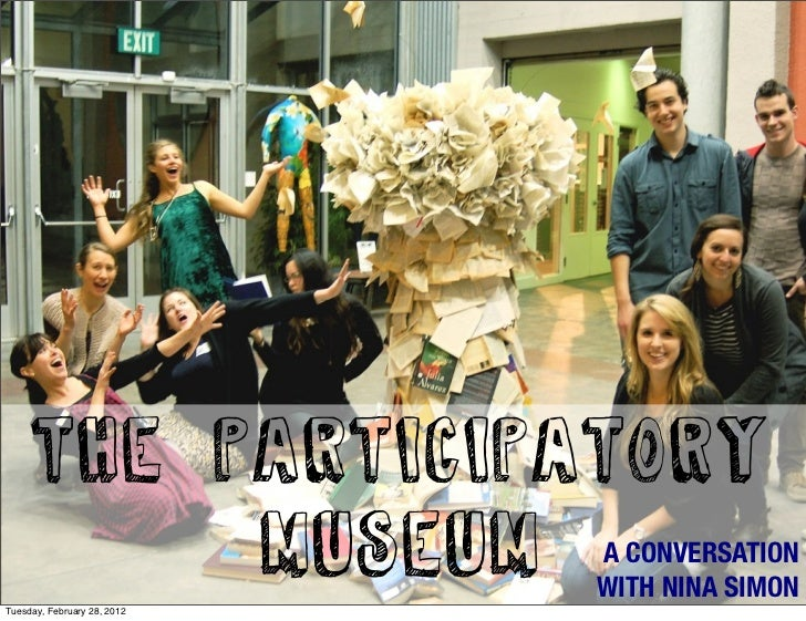 THE PARTICIPATORY          MUSEUMTuesday, February 28, 2012                             A CONVERSATION                    ...