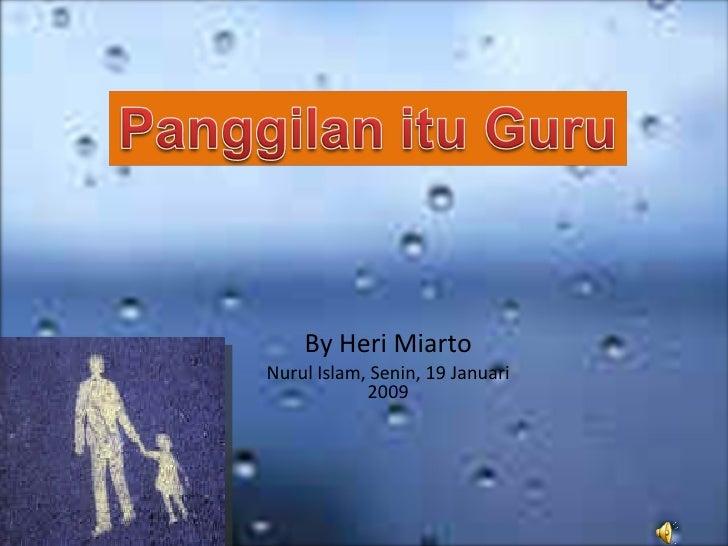 By Heri Miarto Nurul Islam, Senin, 19 Januari             2009