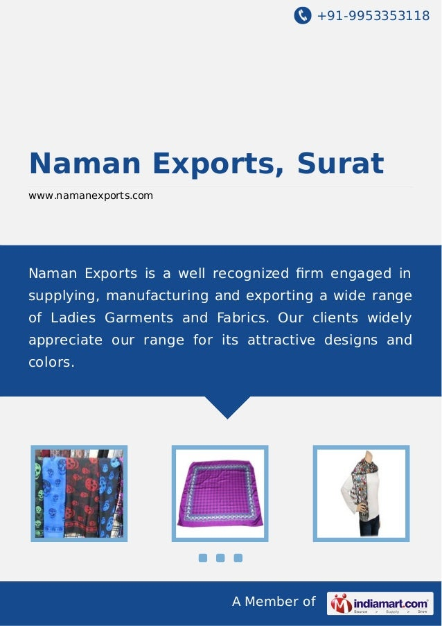 +91-9953353118 A Member of Naman Exports, Surat www.namanexports.com Naman Exports is a well recognized firm engaged in sup...