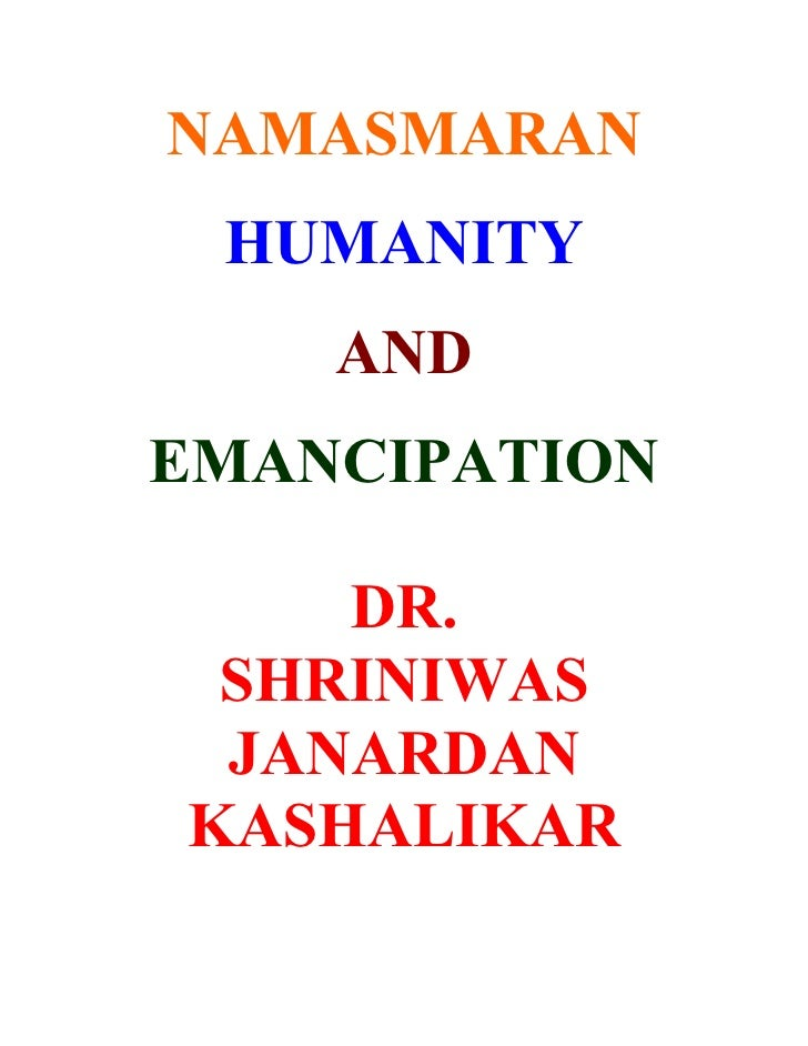NAMASMARAN  HUMANITY     AND EMANCIPATION      DR.  SHRINIWAS  JANARDAN KASHALIKAR