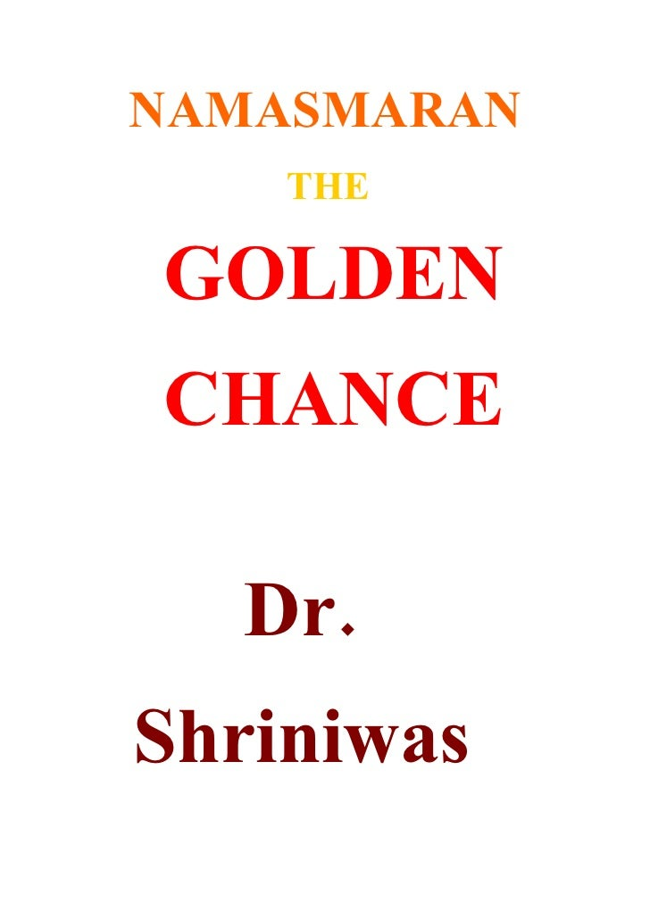 NAMASMARAN     THE  GOLDEN CHANCE    Dr. Shriniwas