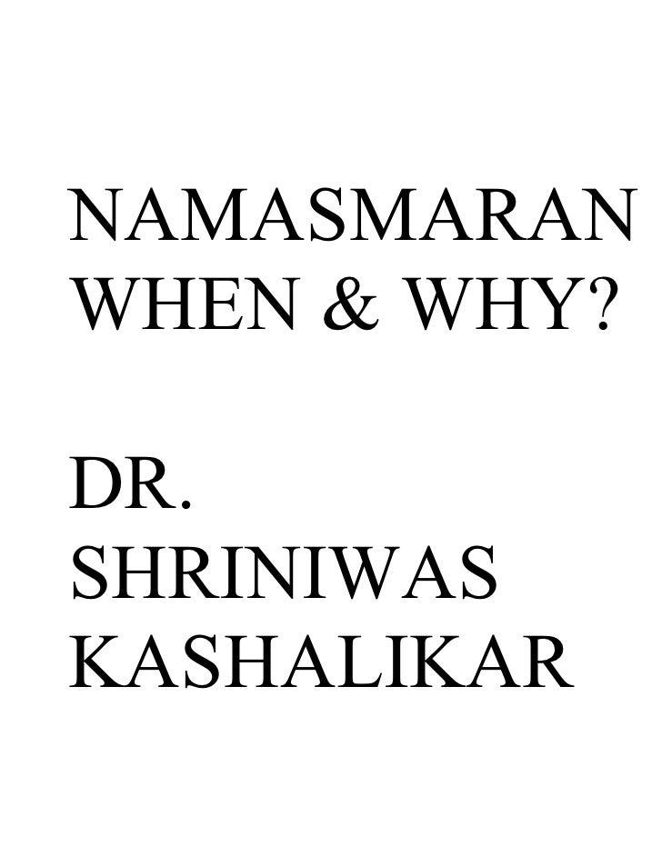 NAMASMARAN WHEN & WHY?  DR. SHRINIWAS KASHALIKAR
