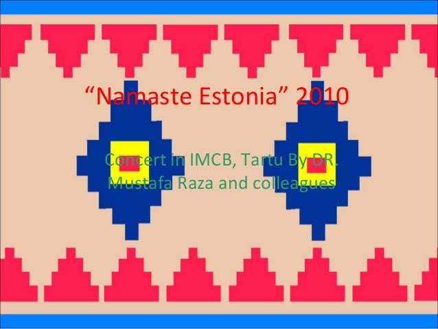 """Namaste Estonia"" 2010 Concert in IMCB, Tartu By DR. Mustafa Raza and colleagues"