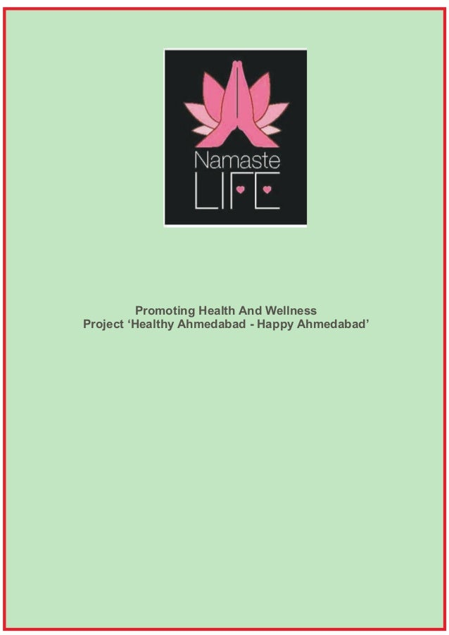 Promoting Health And Wellness Project 'Healthy Ahmedabad - Happy Ahmedabad'