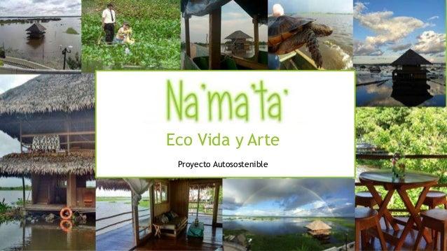 Eco Vida y Arte Proyecto Autosostenible