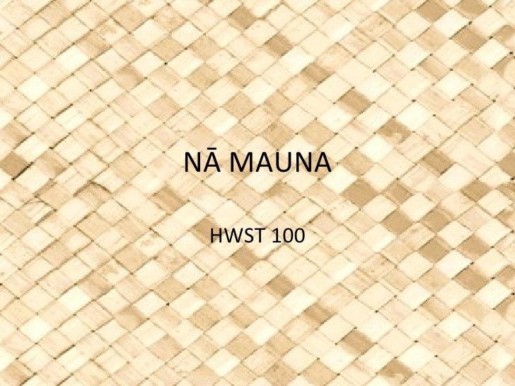 NĀ MAUNA HWST 100