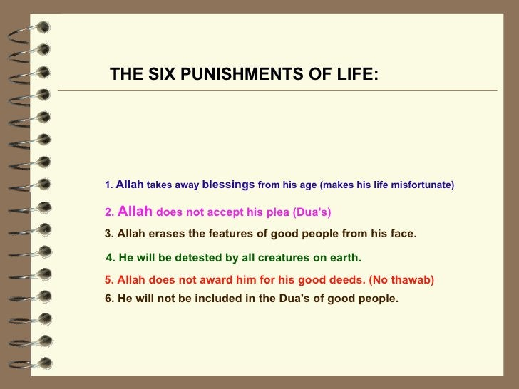 THE SIX PUNISHMENTS OF LIFE: 4. He will be detested by all creatures on earth.   1.  Allah  takes away  blessings  from hi...