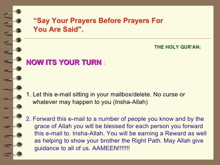 """THE HOLY QUR'AN:   """" Say Your Prayers Before Prayers For You Are Said"""".  1. Let this e-mail sitting in your mailbox/d..."""