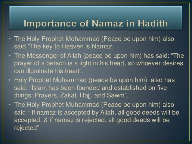 """• The Holy Prophet Mohammad (Peace be upon him) also  said """"The key to Heaven is Namaz.• The Messenger of Allah (peace be ..."""